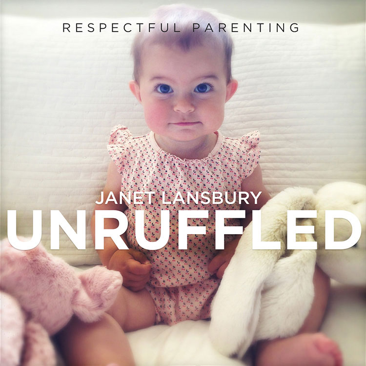 Unruffled with Janet Lansbury